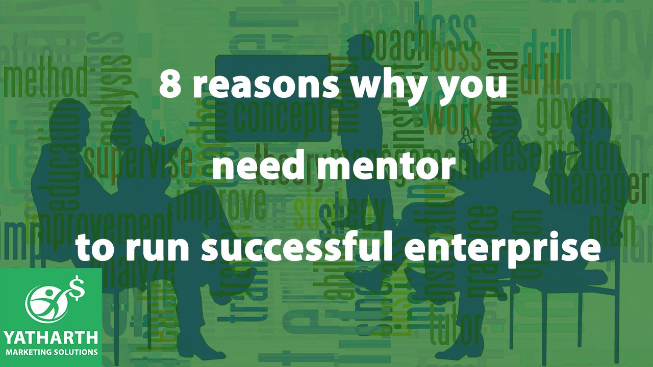 8 reasons why you need mentor to run successful enterprise