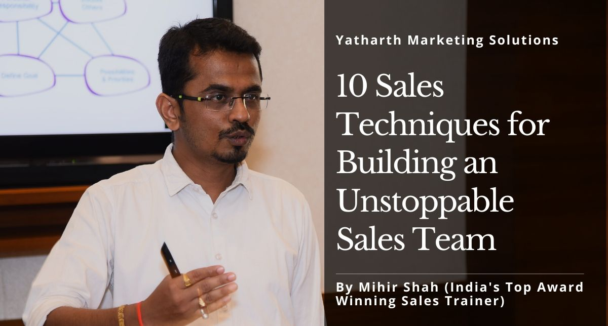 Sales Techniques for Building an Unstoppable Sales Team