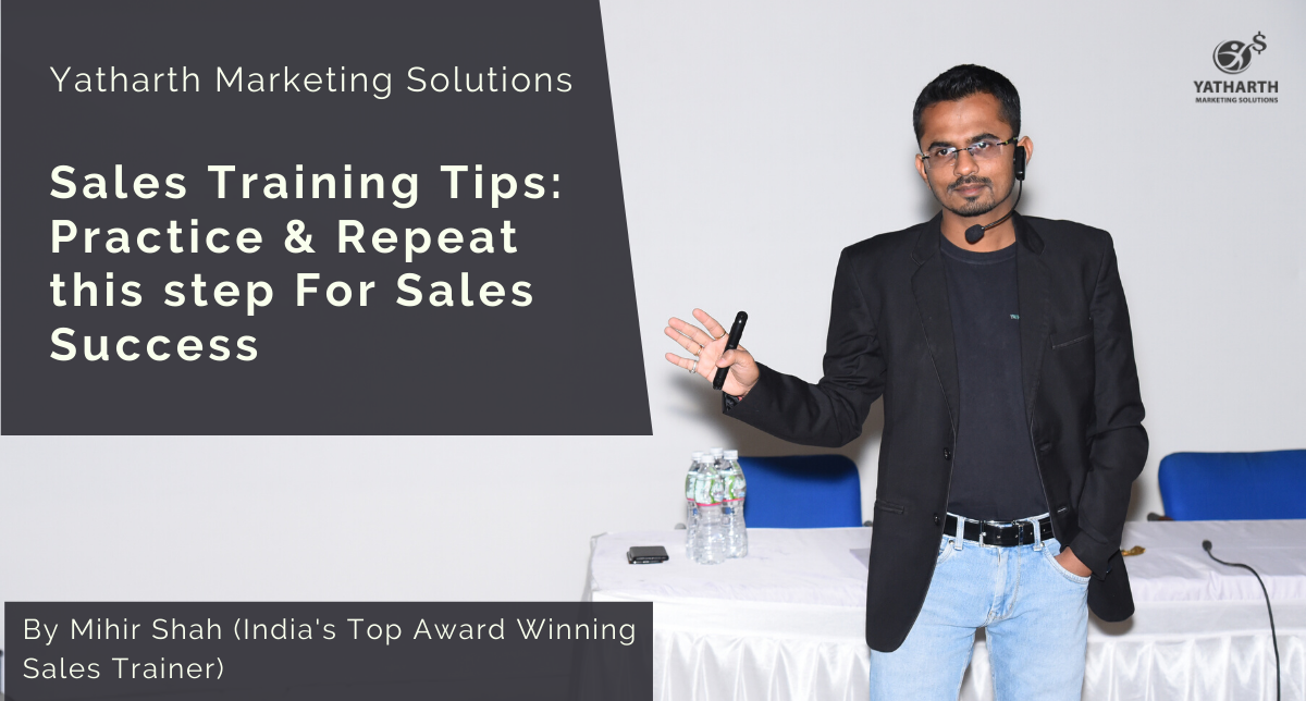 Sales Training Tips_ Practice & Repeat this step For Sales Success
