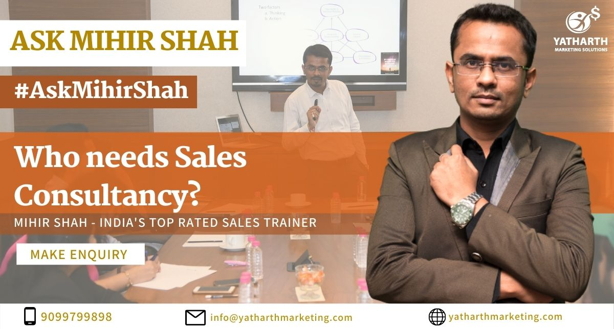 Who Needs Sales Consultancy | Need of Sales Consultancy | Sales Consultancy Needed | Sales Consulting in India | Sales Consulting | Sales Consultant | Hire a Sales Consultant | Hiring a Sales Consultant